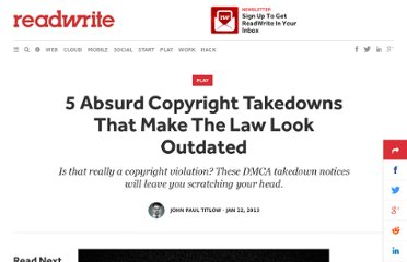 http://readwrite.com/2013/01/22/5-absurd-copyright-takedowns-that-make-the-law-look-outdated