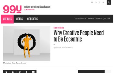 http://99u.com/tips/7021/Why-Creative-People-Need-to-Be-Eccentric