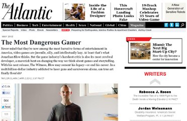 http://www.theatlantic.com/magazine/archive/2012/05/the-most-dangerous-gamer/308928/