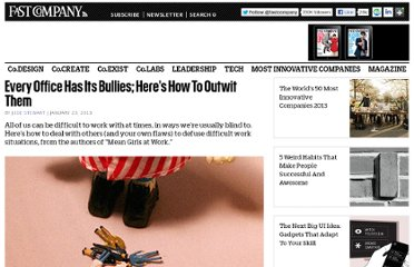 http://www.fastcompany.com/3004997/every-office-has-its-bullies-heres-how-outwit-them