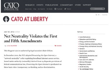 http://www.cato.org/blog/net-neutrality-violates-first-fifth-amendments