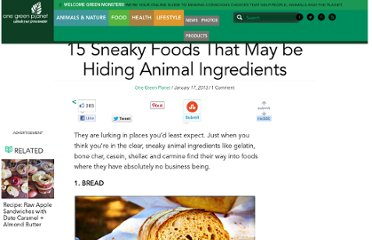 http://www.onegreenplanet.org/vegan-food/15-sneaky-foods-that-may-be-hiding-animal-ingredients/