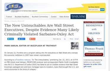 http://www.truth-out.org/buzzflash/commentary/item/17763-the-new-untouchables-are-wall-street-executives-despite-evidence-many-likely-criminally-violated-sarbanes-oxley-act