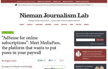 http://www.niemanlab.org/2010/08/adsense-for-online-subscriptions-meet-mediapass-the-platform-that-wants-to-put-pores-in-your-paywall/