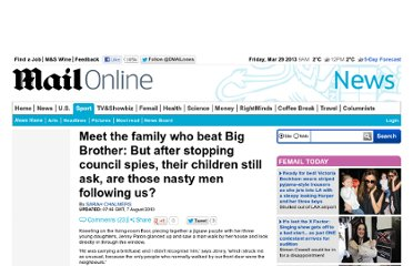 http://www.dailymail.co.uk/news/article-1300965/Meet-family-beat-Big-Brother-But-stopping-council-spying-children-ask-nasty-men-following-us.html