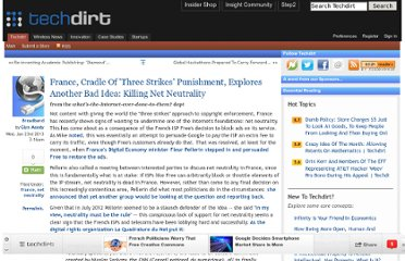 http://www.techdirt.com/articles/20130122/08010921750/france-cradle-three-strikes-punishment-explores-another-bad-idea-killing-net-neutrality.shtml