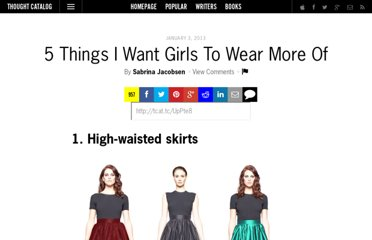 http://thoughtcatalog.com/2013/5-womens-i-want-girls-to-wear-more-of/