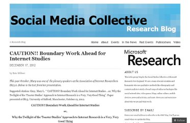 http://socialmediacollective.org/2012/12/17/caution-boundary-work-ahead-for-internet-studies/