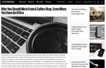 http://www.fastcompany.com/3005011/why-you-should-work-coffee-shop-even-when-you-have-office