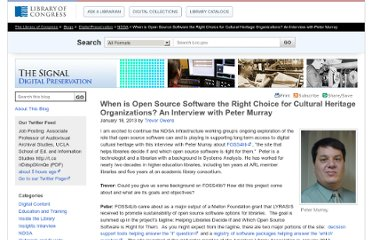 http://blogs.loc.gov/digitalpreservation/2013/01/when-is-open-source-software-the-right-choice-for-cultural-heritage-organizations-an-interview-with-peter-murray/