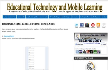http://www.educatorstechnology.com/2013/01/8-outstanding-google-forms-templates.html