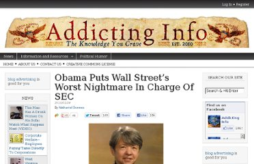 http://www.addictinginfo.org/2013/01/24/obama-puts-wall-streets-worst-nightmare-in-charge-of-sec/