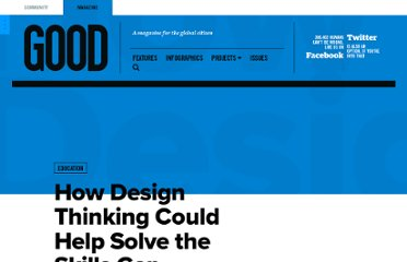 http://www.good.is/posts/how-design-thinking-could-help-solve-the-skills-gap