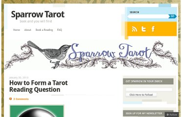 http://sparrowtarot.com/2013/01/30/how-to-form-a-tarot-reading-question/