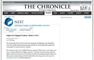 http://chronicle.com/blogs/next/2013/01/24/higher-eds-biggest-problem-whats-it-for/