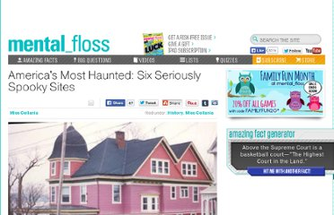 http://mentalfloss.com/article/20009/americas-most-haunted-six-seriously-spooky-sites