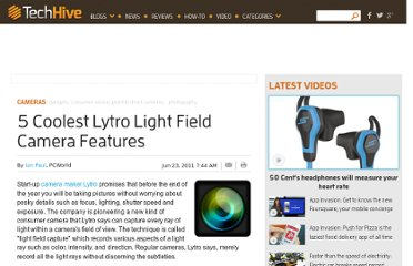 http://www.pcworld.com/article/230966/5_Coolest_Lytros_Light_Field_Camera_Features.html