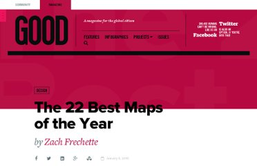 http://www.good.is/posts/the-22-best-maps-of-the-year