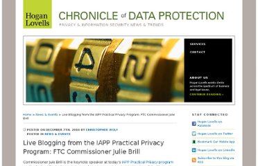 http://www.hldataprotection.com/2010/12/articles/news-events/live-blogging-from-the-iapp-practical-privacy-program-ftc-commissioner-julie-brill/