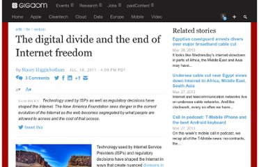 http://gigaom.com/2011/07/18/the-digital-divide-and-the-end-of-internet-freedom/
