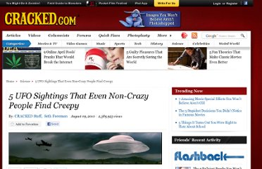 http://www.cracked.com/article_18690_5-ufo-sightings-that-even-non-crazy-people-find-creepy.html