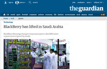 http://www.guardian.co.uk/technology/2010/aug/10/blackberry-saudi-arabia-ban-lifted