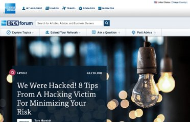 http://www.openforum.com/articles/we-were-hacked-8-tips-from-a-hacking-victim-for-minimizing-your-risk/