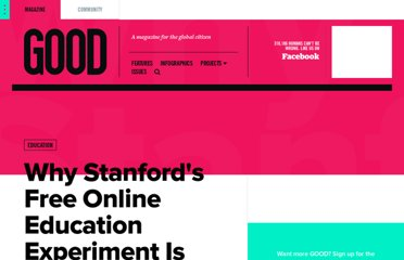 http://www.good.is/posts/why-stanford-s-free-online-education-experiment-is-booming