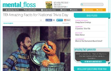 http://mentalfloss.com/article/29639/119-amazing-facts-national-trivia-day