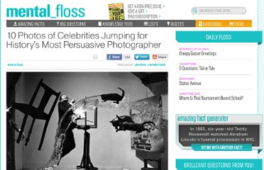 http://mentalfloss.com/article/31469/10-photos-celebrities-jumping-historys-most-persuasive-photographer