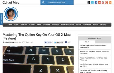http://www.cultofmac.com/213986/mastering-the-option-key-on-your-os-x-mac-feature/