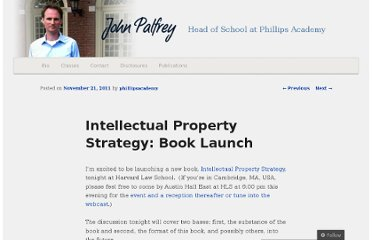 http://jpalfrey.andover.edu/2011/11/21/intellectual-property-strategy-book-launch/