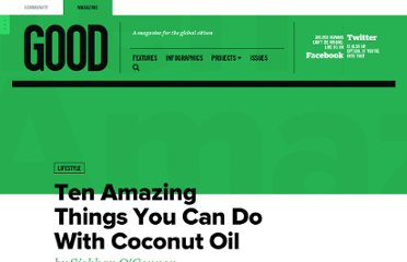 http://www.good.is/posts/ten-amazing-things-you-can-do-with-coconut-oil