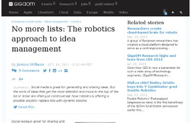 http://gigaom.com/2011/10/19/no-more-lists-the-robotics-approach-to-idea-management/