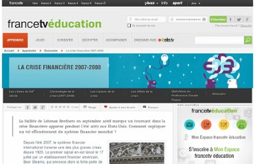 http://education.francetv.fr/dossier/la-crise-financiere-2007-2008-o21596