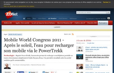 http://www.zdnet.fr/actualites/mobile-world-congress-2011-apres-le-soleil-l-eau-pour-recharger-son-mobile-via-le-powertrekk-39758282.htm