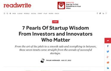 http://readwrite.com/2012/08/27/7-pearls-of-startup-wisdom-from-investors-and-innovators-who-matter