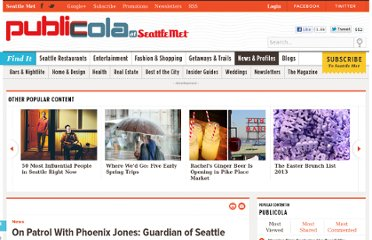 http://www.seattlemet.com/news-and-profiles/publicola/articles/on-patrol-with-phoenix-jones-guardian-of-seattle