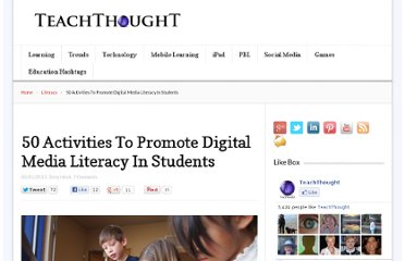 http://www.teachthought.com/trending/50-activities-to-promote-digital-media-literacy-in-students/