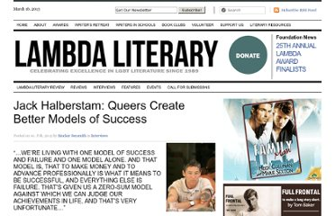 http://www.lambdaliterary.org/interviews/02/01/jack-halberstam-queers-create-better-models-of-success/