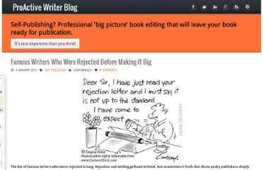 http://proactivewriter.com/blog/famous-writers-who-were-rejected-before-making-it-big/