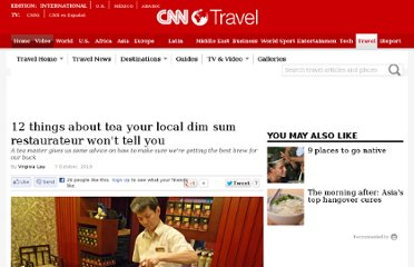 http://travel.cnn.com/hong-kong/drink/12-things-about-tea-your-local-dim-sum-restaurateur-wont-tell-you-417281