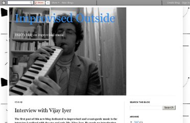 http://improvisedoutside.blogspot.com/2012/11/interview-with-vijay-iyer.html