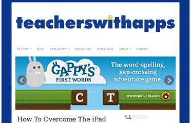 http://teacherswithapps.com/how-to-overcome-the-ipad-learning-curve/