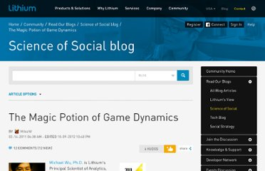 http://lithosphere.lithium.com/t5/science-of-social-blog/The-Magic-Potion-of-Game-Dynamics/ba-p/19260