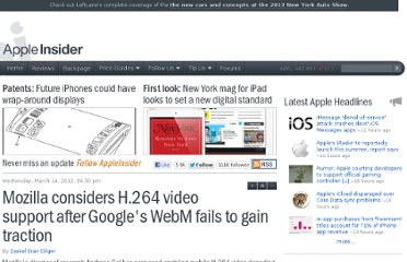 http://appleinsider.com/articles/12/03/14/mozilla_considers_h264_video_support_after_googles_vp8_fails_to_gain_traction