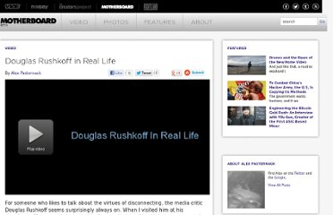 http://motherboard.vice.com/read/motherboard-tv-douglas-rushkoff-in-real-life--2