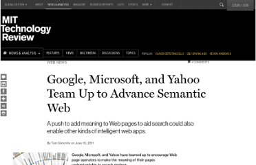 http://www.technologyreview.com/news/424259/google-microsoft-and-yahoo-team-up-to-advance-semantic-web/