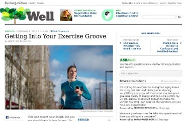 http://well.blogs.nytimes.com/2013/02/06/getting-into-your-exercise-groove/
