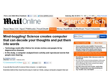 http://www.dailymail.co.uk/sciencetech/article-2094671/Mind-boggling-Science-creates-decode-thoughts-words.html#axzz2Jv34ASJY